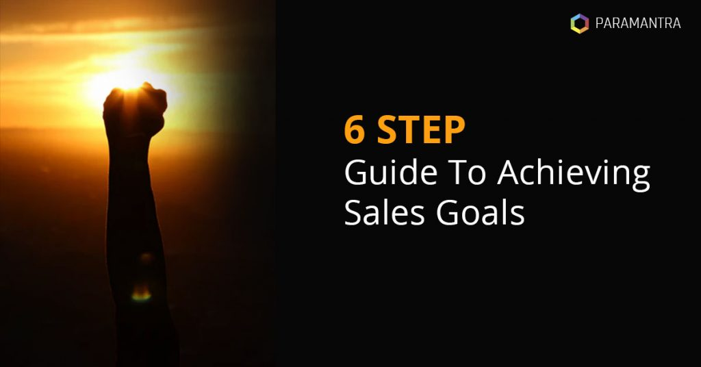 2020 Series: 6 Step-Guide To Achieving Sales Goals