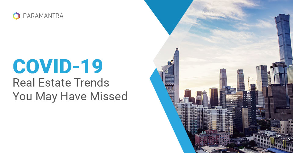 What Has Changed (Not) For The Real Estate Industry During COVID-19